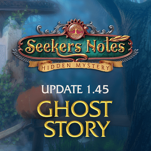 Seekers Notes. Update 1.45: Ghost Story