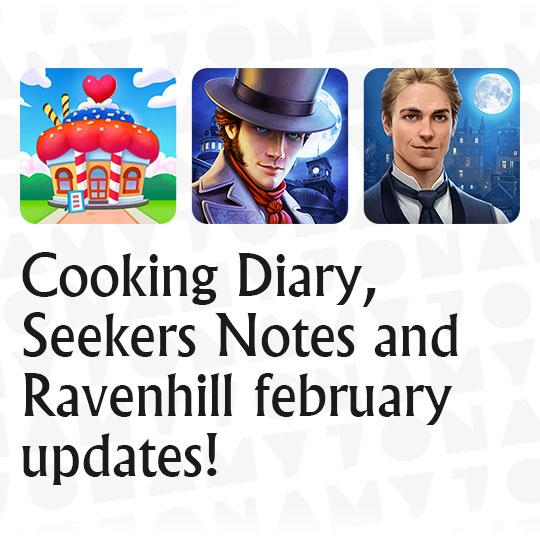 Cooking Diary, Seekers Notes and Ravenhill february updates!