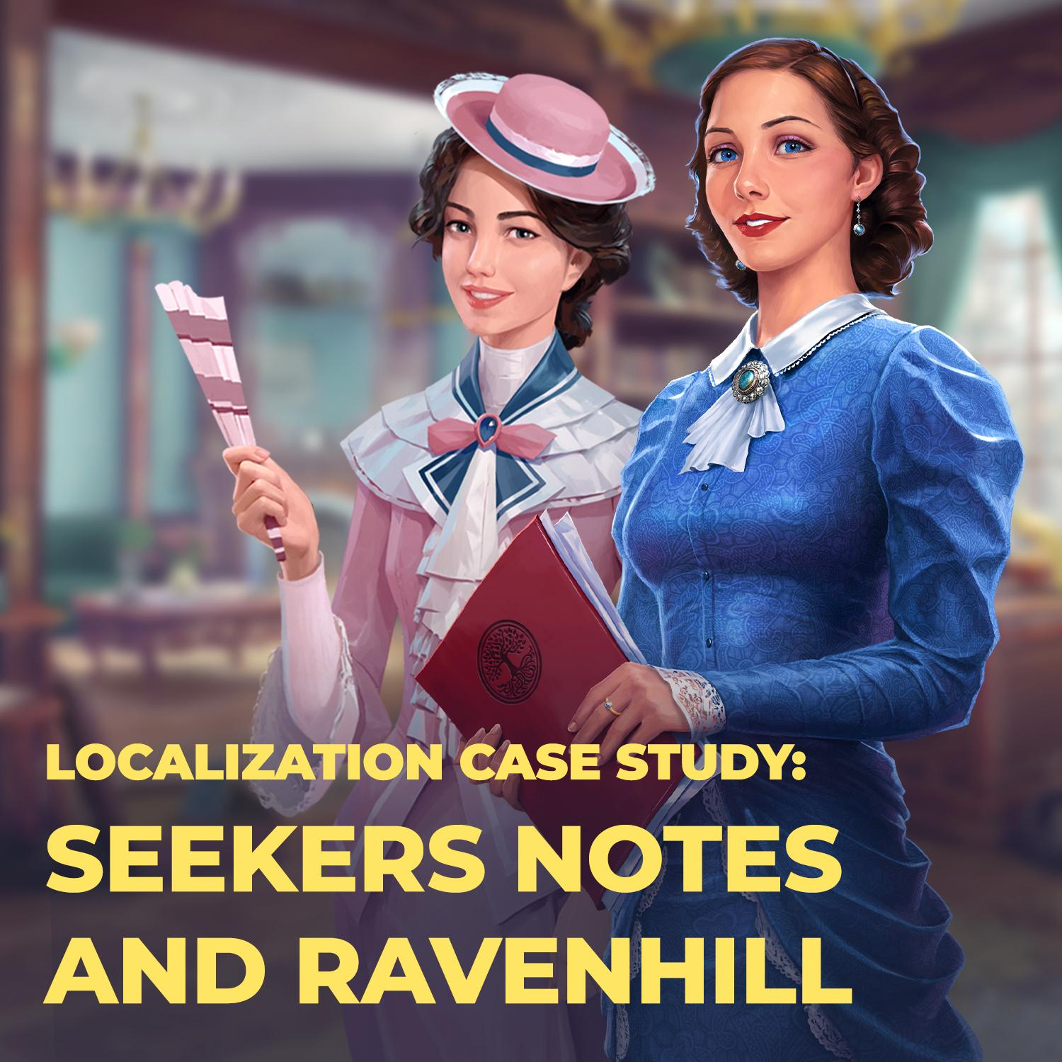 How to translate a Hidden Object game into 10 languages. Localization case study: Seekers Notes and Ravenhill