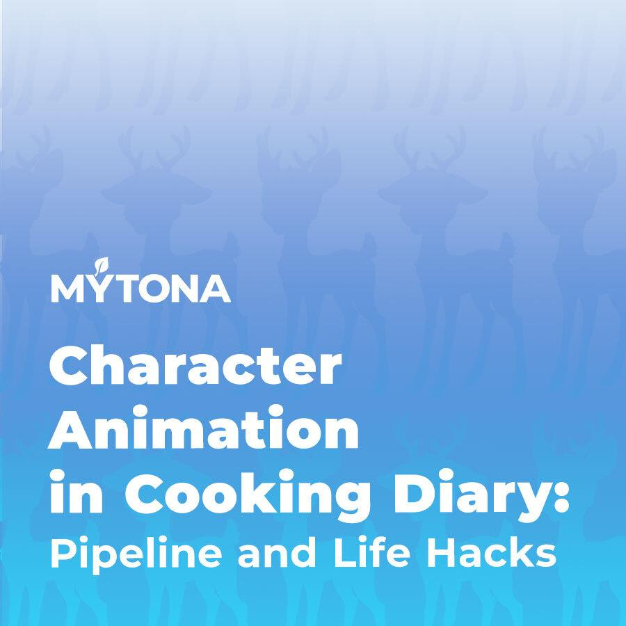 Character Animation in Cooking Diary: Pipeline and Life Hacks